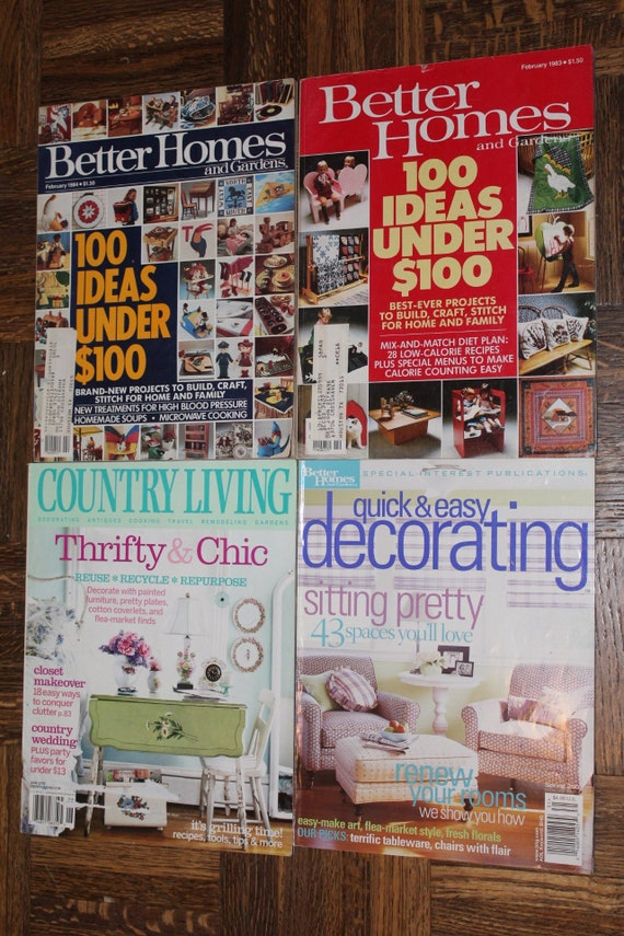 Better Homes and Gardens BHG 100 Ideas Under 100, Quick and Easy  Decorating, and Country Living Thrifty & Chic Lot of 4 Magazines