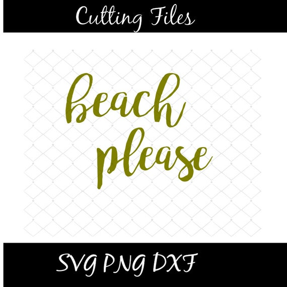 Beach Please Svg Png Dxf File Instant Download Summer Theme Etsy