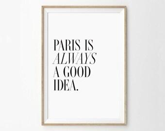 Paris is always a good idea Art Print - Audrey Hepburn Quote - Typography Art Print - Home Decor - French Print