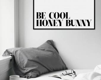 Be Cool Honey Bunny Quote Art Print - Home Decor - Wall Art - Typography Wall Art
