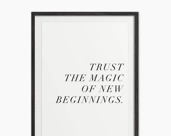 Trust The Magic Of New Beginnings Quote Art Print - Monochrome Art - Home Decor - Typography Print - Inspiring Words