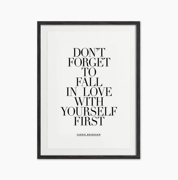 Dont Forget To Fall In Love With Yourself First Carrie Etsy