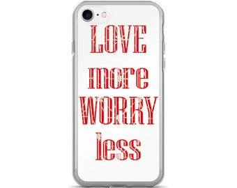 Typography iPhone Cases --- love more worry less apple iphone case for all models devices se plus 7 quotes word art red and white