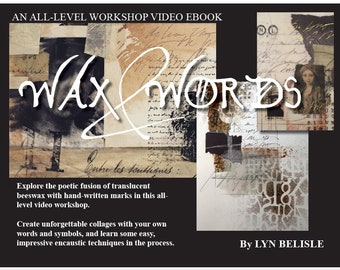 Wax & Words Workshop: an interactive ebook with 80 pages of instruction and nine videos from Lyn Belisle's studio
