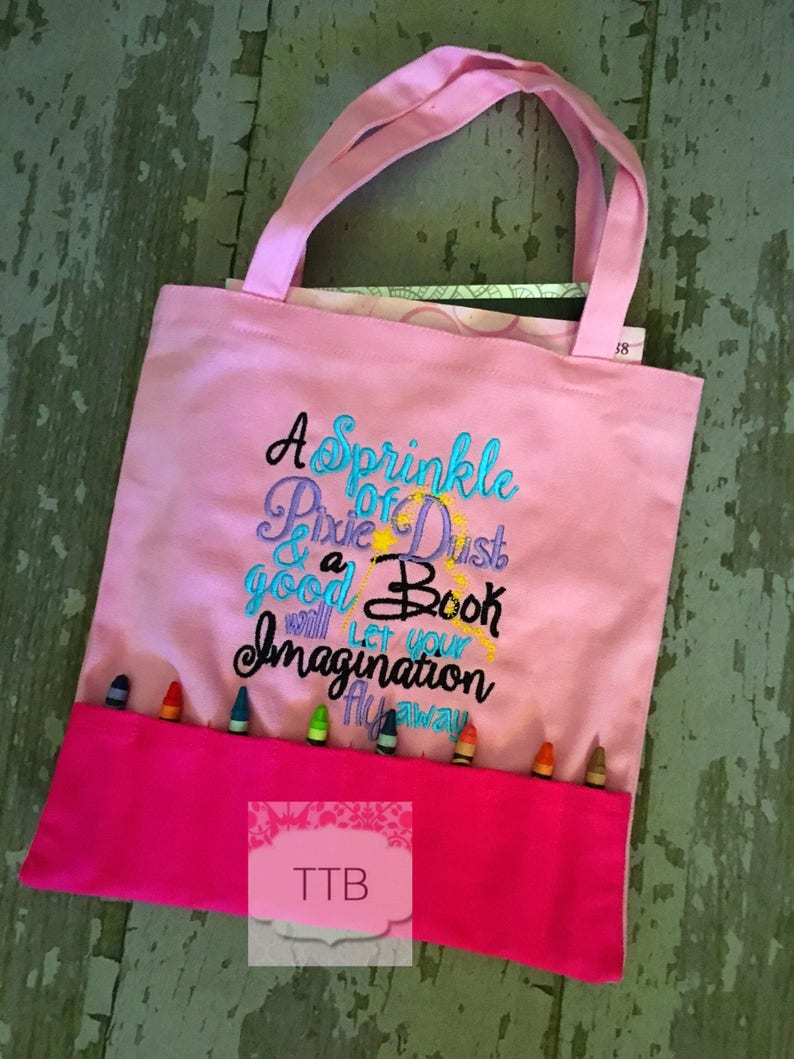 A Sprinkle of Pixie Dust /& A Good Book will Let Your Imagination Fly Away  Children/'s ToteBook Bag  Books and Crayons NOT INCLUDED