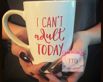 I cant adult today mug