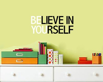 Be You - Believe in Yourself - Teen Wall Vinyl -Wall Decal - Motivational Saying - Teen Quote - CT4006