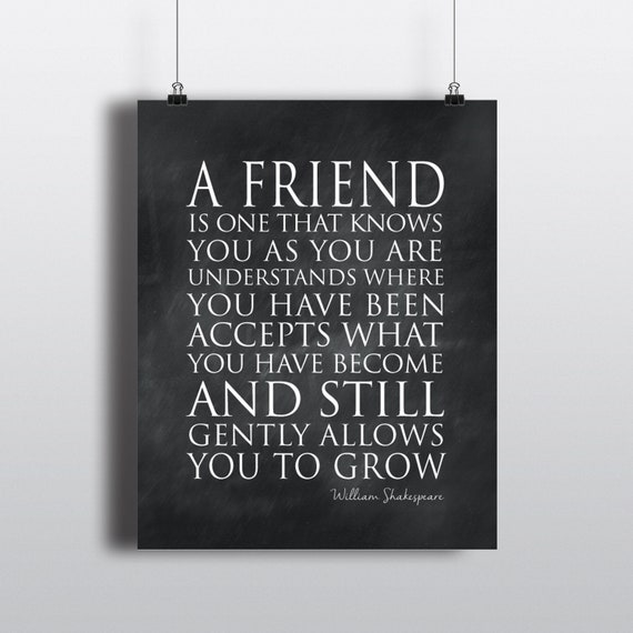 A Friend Is One Who Knows You As You Are Understands Where You Etsy