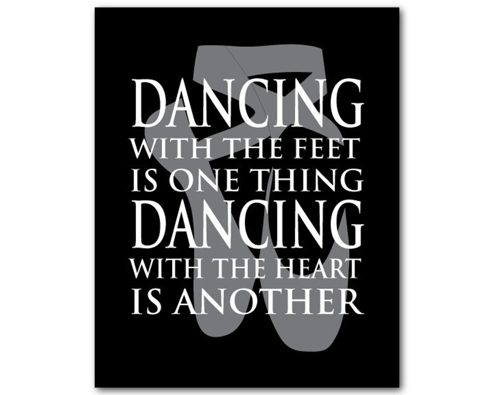 dancing with the feet is one thing dancing with the heart is another - dance wall art - ballet print - teen tween wall decor - g