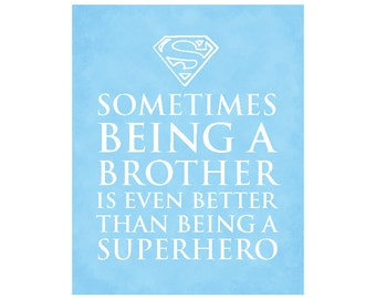 Kid's Wall Art - Sometimes being a brother is better than being a superhero quote - Nursery Print - Boy's Room Decor - New Baby Gift