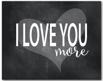 Kid's Wall Decor - Typography wall art - I love you more - inspirational PRINT - Wall Art PRINT for nursery -  gift for him - gift for her