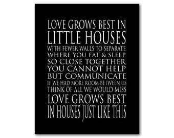 Love grows best in little houses PRINT - Typography Wall Art - Word Art - Inspirational quote- Subway Art - housewarming gift