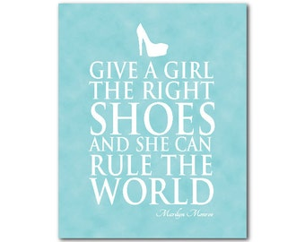 Inspirational Wall Decor - Give a girl the right shoes and she can conquer the world - Marilyn Monroe quote - teen tween girls art PRINT