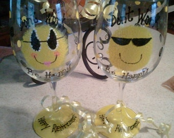 Don't Work Be Happy Retirement wine glass set sold individually for 15.00 each.