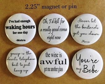 Moira Schitts Creek Pins or Magnets Set of 6