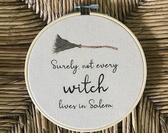 Halloween Decor Surely Not every witch lives in Salem Hoop Art Embroidery Hoop Frame