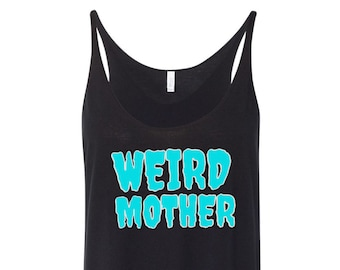 Weird Mother Aqua and White Text on light weight tank top, women's fit.
