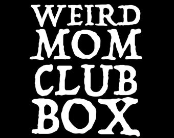 August Weird Mom Club Box - Size B