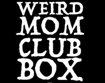 August Weird Mom Club Box - Size A