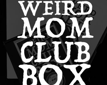 July Weird Mom Club Box - Size B (comes in padded envelope).