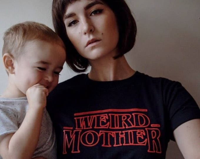 Weird Mother / Stranger Things Mashup Black shirt. S-XXXL.