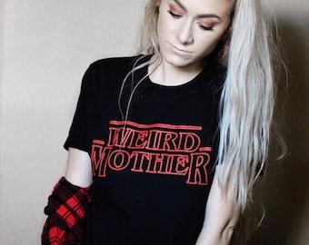 Weird Mother / Stranger Things Mashup Black shirt. S-XXXL.