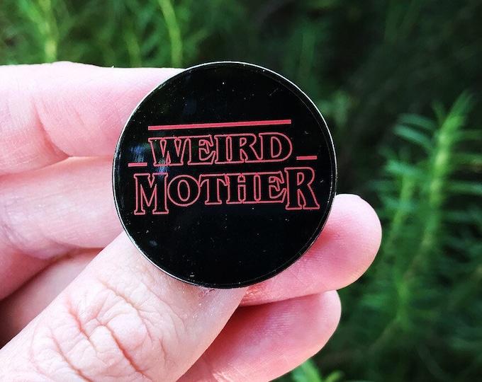 Weird Mother Stranger Thing Mash Up Hard Enamel Pin, Mother's Day