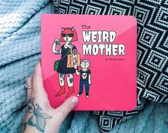 The Weird Mother Board Book