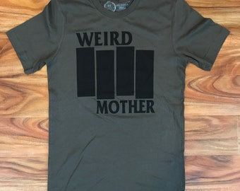 Weird Mother shirt, black ink on olive unisex soft spun shirt.