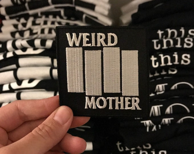 Weird Mother 3 inch iron on patch.