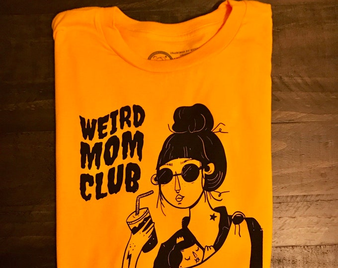 Mustard / Gold Weird Mom Club Design on unisex shirt