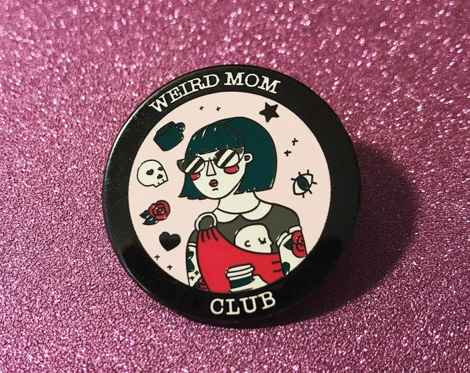 New Deluxe Weird Mom Club hard enamel pin / badge