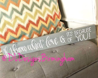 Custom quote mantle, mothers day gift, hostess gift, small gift, if i know what love is