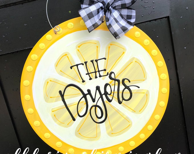 Featured listing image: Lemon slice door hanger hand painted with handlettering  personalized
