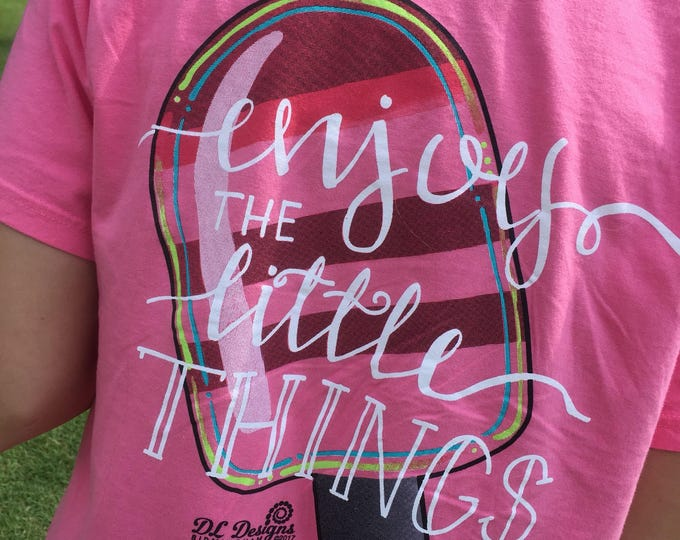 Inventory SALE Hand lettered tshirt with pineapple and popsicle stand tall enjoy the little things