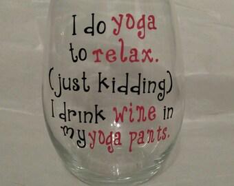 I Do Yoga..Just Kidding Stemless Wine Glass