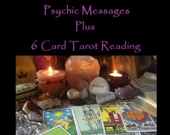 Psychic Messages PLUS 6 Card Tarot Reading - Answering 1 question or General Reading. (Video Reading)