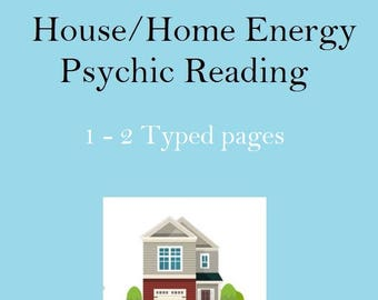 House/Home Spiritual Energy Reading - 1 - 2 Typed Pages.