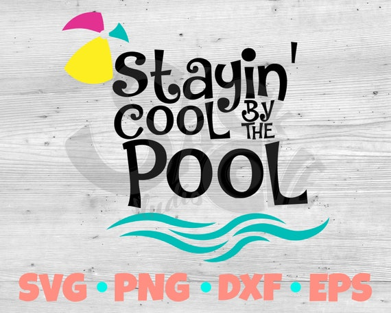 Stayin' Cool by the Pool SVG Cut File | Pool Sign Design | Summer SVG Vinyl Design