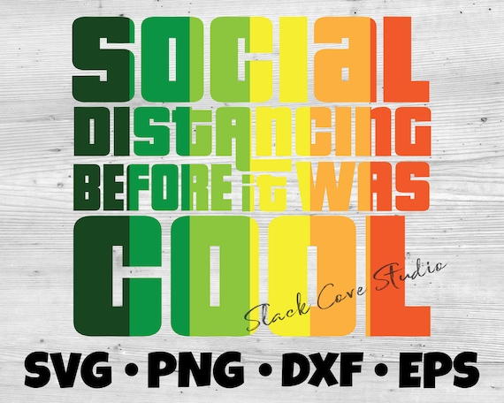 Social Distancing SVG Cut File | Before it was cool Cricut file | covid-19 SVG | quarantine cut file