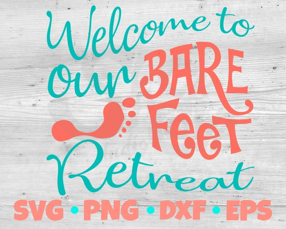 Barefeet Retreat SVG Cut File | Barefoot SVG | Beach House SVG | Housewarming Gift svg