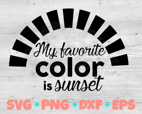 My Favorite Color is Sunset SVG Cut File | Summer Vinyl Project