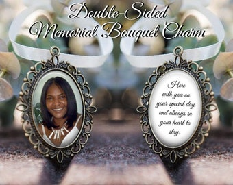 SALE! Memorial Bouquet Charm - Double-Sided - Personalized with Photo - Here with you on your special day - Gift for the Bride