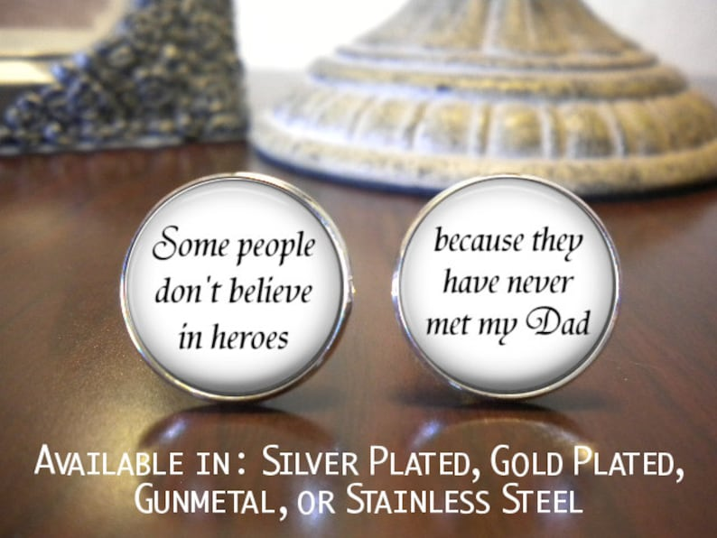 Father of the Bride or Father of the Groom Cufflinks SALE Gift for Dad Some people don/'t believe in heroes Personalized Cufflinks