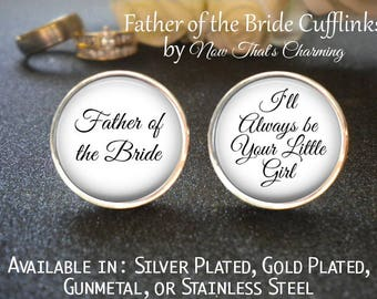 SALE! Father of the Bride Cufflinks - Personalized Cufflinks - Father of the Bride - I'll Always Be Your Little Girl- Cyber Monday