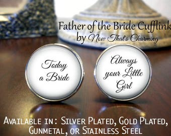 SALE! Father of the Bride Cufflinks - Personalized Cufflinks - Today a Bride, Always Your Little Girl- Cyber Monday