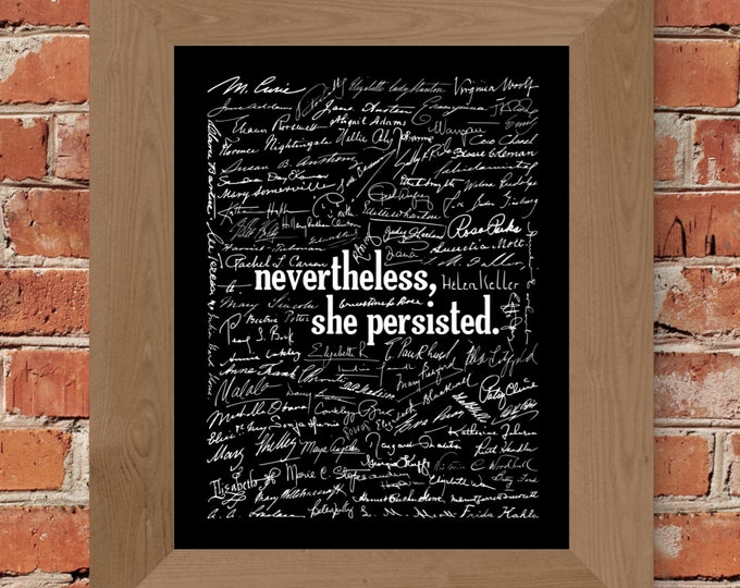 Nevertheless She Persisted - Women's Rights Signatures Fine Art Print (Black) - Unframed
