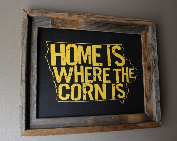 Home Is Where The Corn Is Black & Gold Iowa Map Print - Unframed