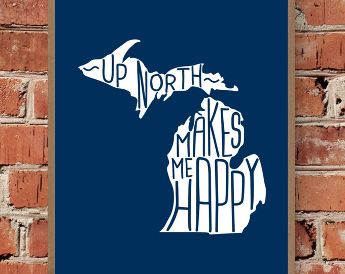 Up North Makes Me Happy - Fine Art Print - Unframed (Multiple Sizes)