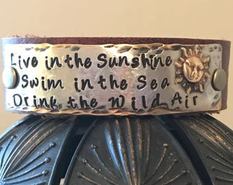 Live in the Sunshine, Swim in the Sea, Drink the Wild Air, sun, Emerson quote, hand stamped leather cuff bracelet